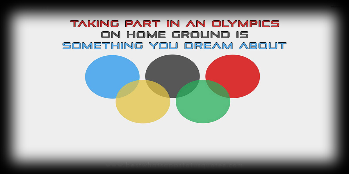 Olympic Quotes |Status About Olympics Sports: